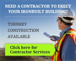 Need a contractor to erect your Ironbuilt building? Click here for contractor services